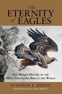 Eternity of Eagles : The Human History of the Most Fascinating Bird in the World