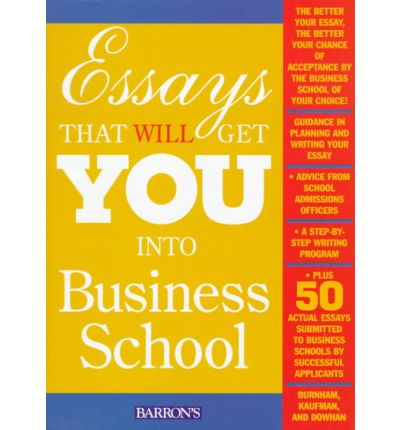 write good business school essays Find the right program for you with qs's business school rankings by home 9 online resources to write a resources to write a triumphant mba essay.