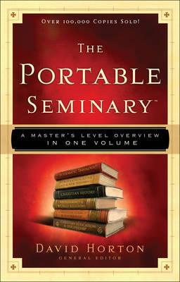 The Portable Seminary : A Master's Level Overview in One Volume
