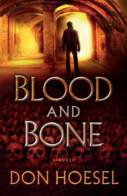 Blood and Bone : Don Hoesel : 9780764209260