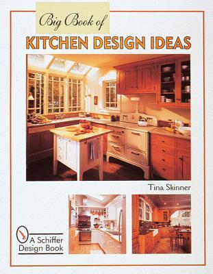 Big Book Of Kitchen Design Ideas Tina Skinner