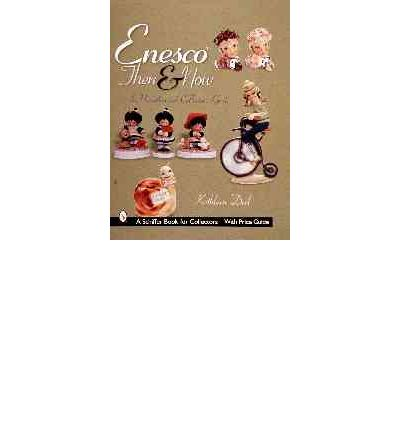 Enesco Then and Now : An Unauthorized Collector's Guide