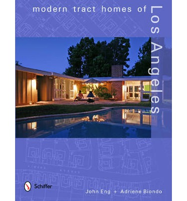 Modern tract homes of los angeles john eng 9780764338656 for Tract home builders