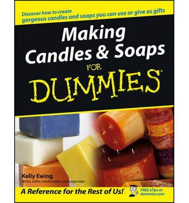 Making Candles And Soaps For Dummies Kelly Ewing border=