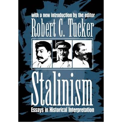 stalinism essays in historical interpretation tucker Stalinism: essays in historical interpretation by american council of learned societies available in trade paperback on powellscom, also read synopsis and.