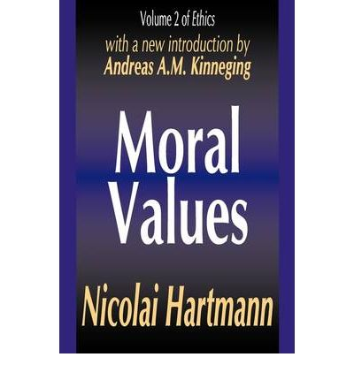 antithesis of values nicolai hartmann Values according to nicolai hartmann hartmann approaches the issue of studying individual values in a typically phenomenological way, all in order to reach the essence ( essentia ).