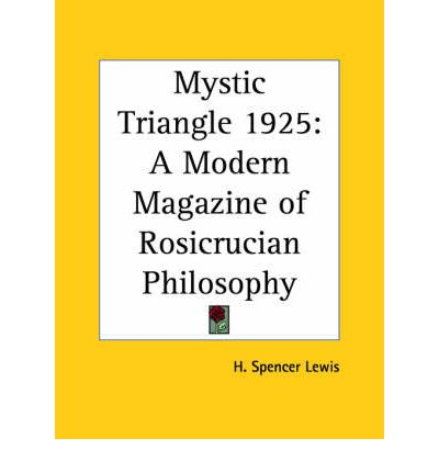 Mystic Triangle (1925) : A Modern Magazine of Rosicrucian Philosophy