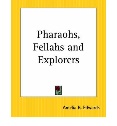 Pharoahs, Fellahs and Explorers