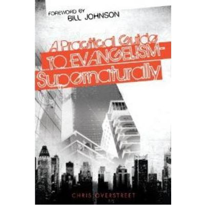 Practical Guide to Evangelism--Supernaturally