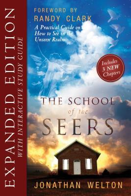 The School of Seers Expanded Edition : A Practical Guide on How to See in the Unseen Realm