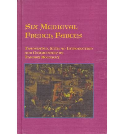 Six mediaeval french farces thierry boucquey 9780773480384 for French farce