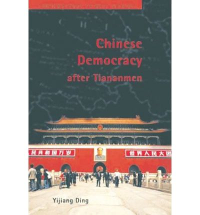 Chinese Democracy After Tiananmen