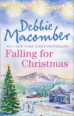 Falling for Christmas: WITH A Cedar Cove Christmas AND Call Me Mrs. Claus