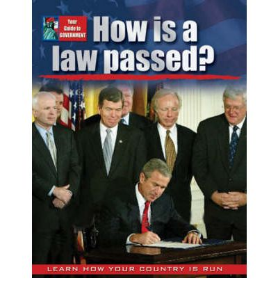 How Is a Law Passed   Your Guide to Government   Sep 30, 2008  Bedeksy, Baron