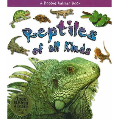 Reptiles of All Kinds  What Kind of Animal Is It    Mar 30, 2006  MacAulay, K...