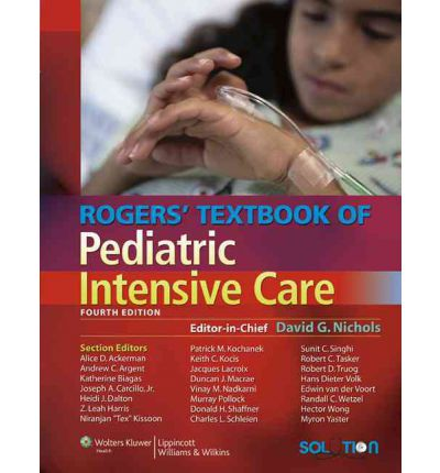 Rogers Textbook of Pediatric Intensive Care
