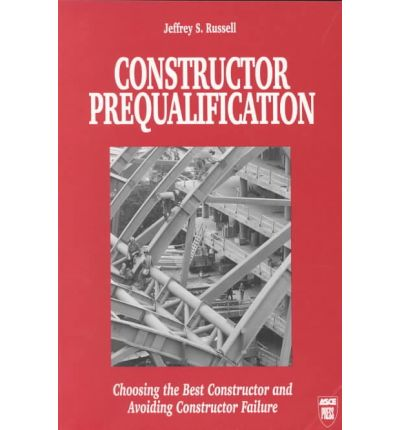 Constructor Prequalification : Choosing the Best Constructor and Avoiding Constructor Failure