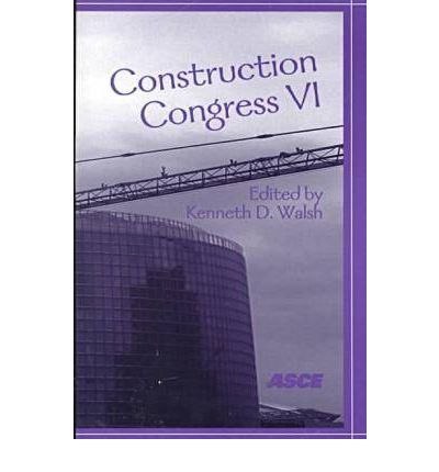 Construction Congress VI : Proceedings of the Sixth Construction Congress in Orlando, Florida, Febuary 20-22, 2000