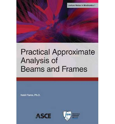 Practical Approximate Analysis of Beams and Frames