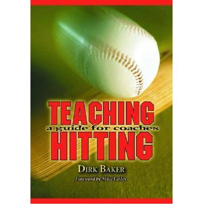 Teaching Hitting : A Guide for Coaches