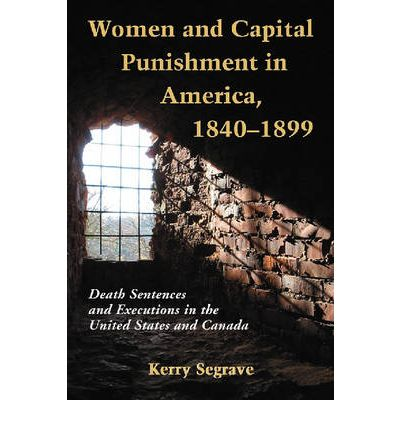 Women and Capital Punishment in America, 1840-1899