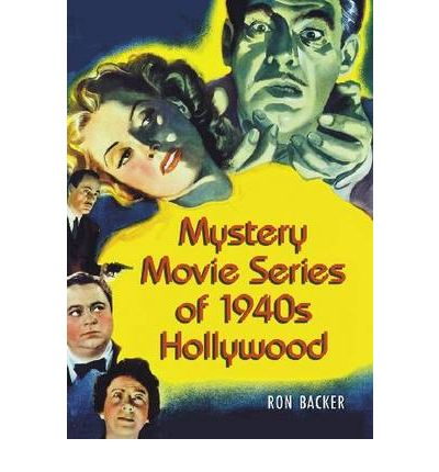 mystery movie series of 1940s hollywood ron backer