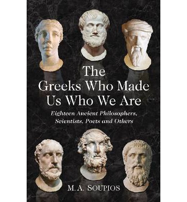 The Greeks Who Made Us Who We are