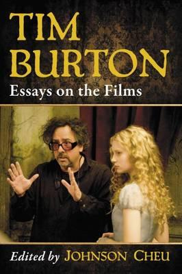 cinematic techniques in tim burtons films essay Assignment think about the tim burton films that you have viewed and analyzed choose three or four stylistic devices (cinematic techniques) that are common to these films.