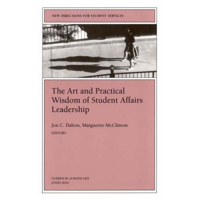 The Art and Practical Wisdom of Student Affairs Leadership