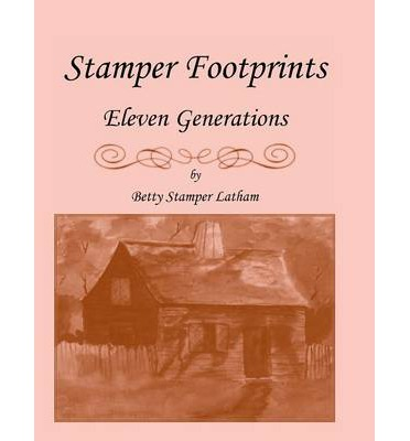 Stamper Footprints : Eleven Generations