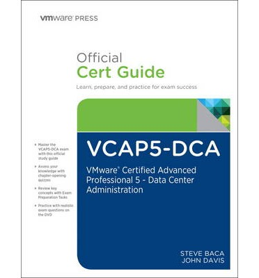 VCAP5-DCA Official Cert Guide : VMware Certified Advanced Professional 5- Data Center Administration
