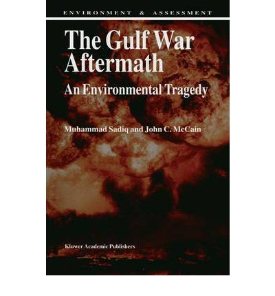 the social and environmental impacts of the gulf war Iucn on coastal and marine environmental assessments of 1991 gulf war   studies in kuwait and saudi arabia investigated possible war impact on reef and   in particular the need is demonstrated for greater integration of the social and.