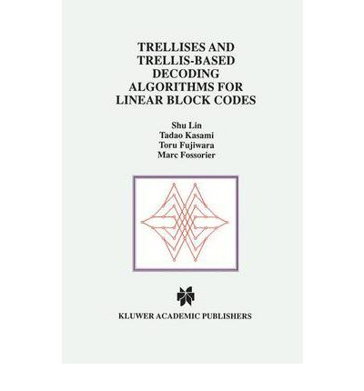 Audiolibros gratis para descargar para iPod Trellises and Trellis-Based Decoding Algorithms for Linear Block Codes (Literatura española) CHM by Shu Lin, Tadao Kasami, Toru Fujiwara,