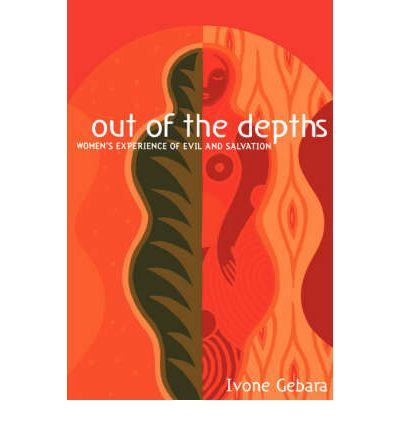 Out of the Depths : Women's Experience of Evil and Salvation