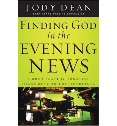 Finding God in the Evening News