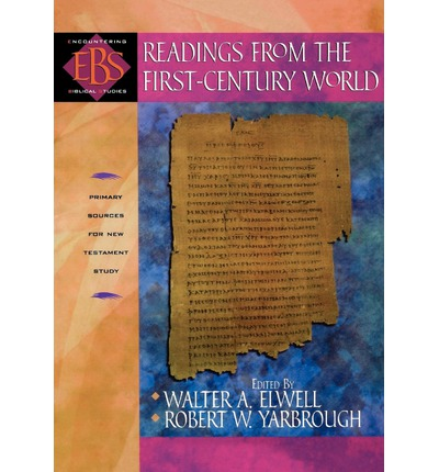 Readings from the First-Century World : Primary Sources for New Testament Study