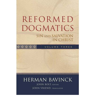 Reformed Dogmatics: v. 3 : Sin and Salvation in Christ