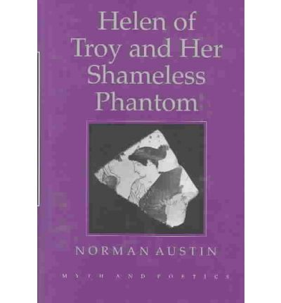 Kostenloses Kindle-Download-Forum Helen of Troy and Her Shameless Phantom by Norman Austin PDF ePub