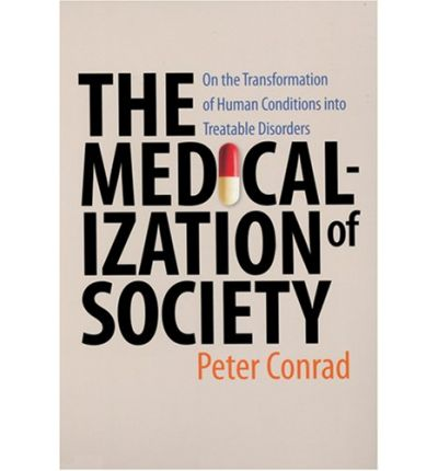 the concept of medicalization shifting ideas The medicalization of everyday life i n my october column i discussed the concept of medicalization and its role in modern societies in ideas on liberty 18.
