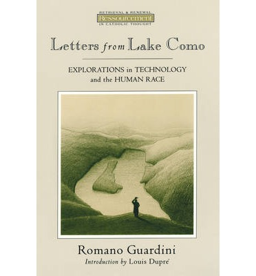 an essay on christianity and romano guardini Here's an interesting short piece by thaddeus kozinski discussing the benedict option in light of the writings of rené girard, romano guardini, and charles taylor.