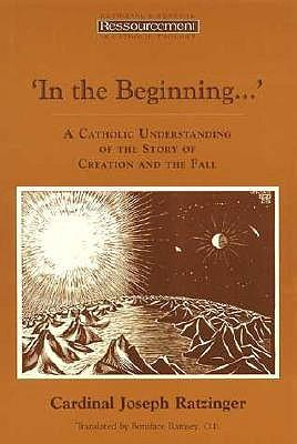 In the Beginning : A Catholic Understanding of the Story of Creation and the Fall
