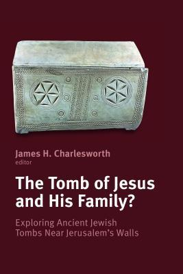 The Tomb of Jesus & His Family
