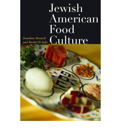 Jewish american food culture jonathan deutsch for American cuisine culture