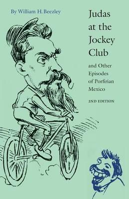 an analysis of judas at the jockey club by william h beezleys A companion to mexican history and culture features 40 essays contributed by william h beezley including judas at the jockey club and other episodes.