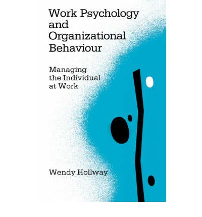 organizational behavior vs organizational psychology Scientists who have training from their phd/ms/ma in industrial/organizational  psychology, organizational behavior, positive psychology,.