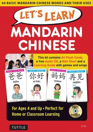 Let's Learn Mandarin Chinese Kit : 64 Basic Mandarin Chinese Words and Their Uses (Flashcards, Audio CD, Games & Songs, Learning Guide and Wall Chart)