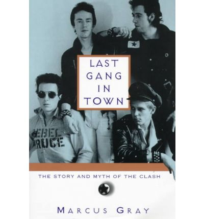 Download gratuito di nuovi libri Last Gang in Town : The Story and Myth of the Clash PDF CHM