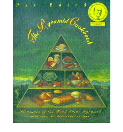 The Pyramid Cookbook : Pleasures of the Food Guide Pyramid