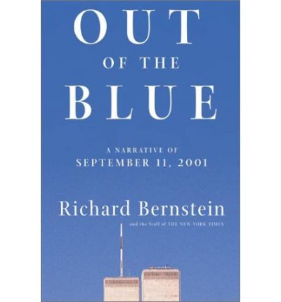 september 11 2001 narrative Out of the blue: a narrative of september 11, 2001 - kindle edition by richard bernstein download it once and read it on your kindle device, pc, phones or tablets use features like bookmarks, note taking and highlighting while reading out of the blue: a narrative of september 11, 2001.