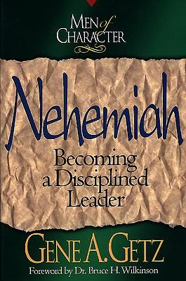 Nehemiah : Becoming a Disciplined Leader